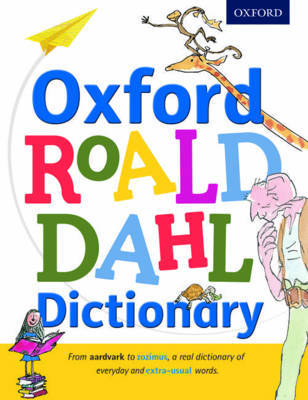 Oxford Roald Dahl Dictionary by Oxford Dictionaries