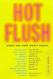 Plays by Women: v.11: Hot Flush: Women Who Make Theatre Happen