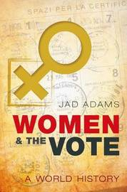 Women and the Vote by Jad Adams