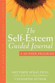 Self-Esteem Guided Journal by Catharine Sutker
