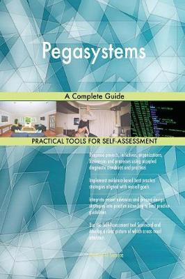 Pegasystems a Complete Guide by Gerardus Blokdyk