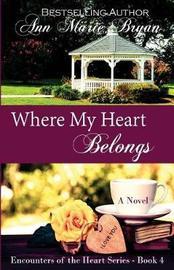 Where My Heart Belongs by Ann Marie Bryan