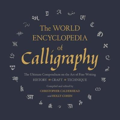 The World Encyclopedia of Calligraphy by Christopher Calderhead