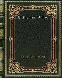 Catherine Furze by Mark Rutherford
