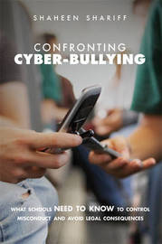 Confronting Cyber-bullying: What Schools Need to Know to Control Misconduct and Avoid Legal Consequences by Shaheen Shariff image