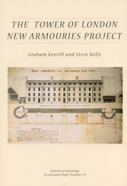 The Tower of London New Armouries Project by Graham Keevill image