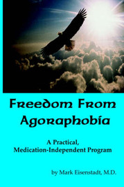 Freedom From Agoraphobia by Mark Mark Eisenstadt