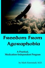 Freedom From Agoraphobia by Mark Mark Eisenstadt