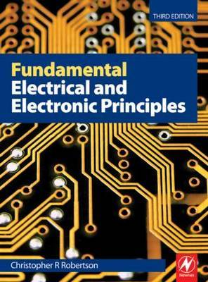 Fundamental Electrical and Electronic Principles, 3rd ed by Christopher Robertson image