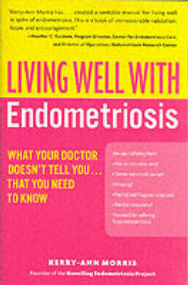 Living Well with Endometriosis by Kerry-Ann Morris