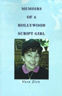 Memoirs of a Hollywood Script Girl by Vera Zirn
