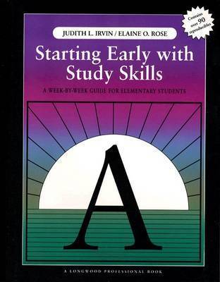 Starting Early with Study Skills by Judith L Irvin