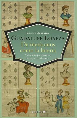 de Mexicanos Como La Loteria by Guadalupe Loaeza