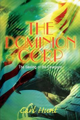 The Dominion Corp: The Sealing of the Covenant by Carl Hunt image