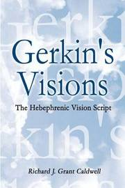 Gerkin's Visions: the Hebephrenic Vision Script by Richard J. Grant Caldwell image