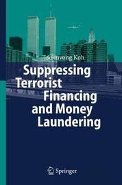 Suppressing Terrorist Financing and Money Laundering by Jae-myong Koh