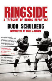 Ringside: A Treasury of Boxing Reportage by Budd Schulberg image