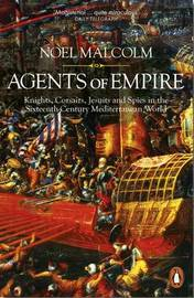 Agents of Empire by Noel Malcolm