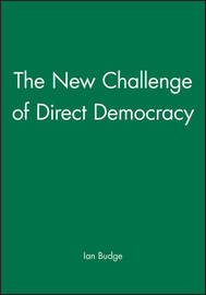 The New Challenge of Direct Democracy by Ian Budge image