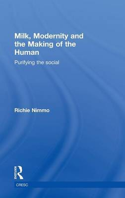 Milk, Modernity and the Making of the Human by Richie Nimmo image