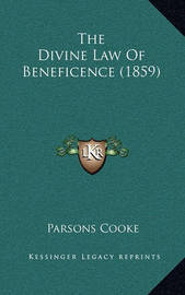 The Divine Law of Beneficence (1859) by Parsons Cooke