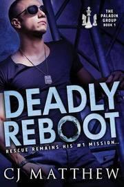 Deadly Reboot by Cj Matthew