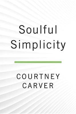 Soulful Simplicity by Courtney Carver