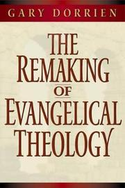 The Remaking of Evangelical Theology by Gary Dorrien