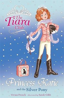 The Tiara Club: Princess Katie and the Silver Pony by Vivian French image