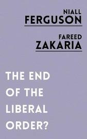 The End of the Liberal Order? by Niall Ferguson