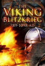 The Viking Blitzkrieg by Hannah Whittock