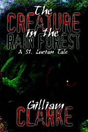 The Creature in the Rain Forest by Gilliam Clarke image
