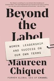 Beyond the Label by Maureen Chiquet