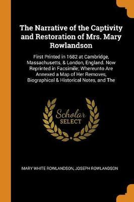 The Narrative of the Captivity and Restoration of Mrs. Mary Rowlandson by Mary White Rowlandson image