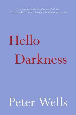 Hello Darkness by P Wells