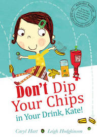 Don't Dip Your Chips in Your Drink, Kate by Caryl Hart image