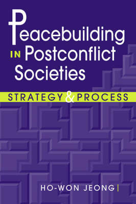 Peacebuilding in Postconflict Societies by Ho-Won Jeong image