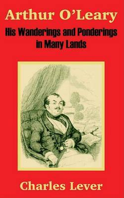 Arthur O'Leary: His Wanderings and Ponderings in Many Lands by Charles Lever image