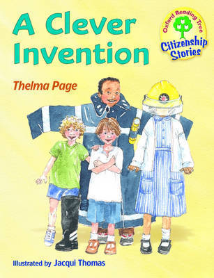 Oxford Reading Tree: Stages 9-10: Citizenship Stories: Book 2: a Clever Invention by Thelma Page