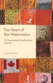 The Heart of the Watermelon by Leanne Petrin