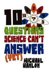 10 Questions Science Can't Answer (Yet) by Michael Hanlon image