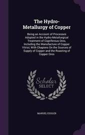 The Hydro-Metallurgy of Copper by Manuel Eissler image