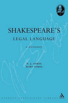 Shakespeare's Legal Language by B.J. Sokol