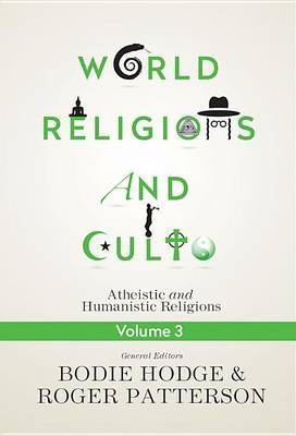 World Religions and Cults Volume 3 by Bodie Hodge