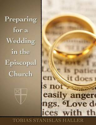 Preparing for a Wedding in the Episcopal Church by Tobias Stanislas Haller