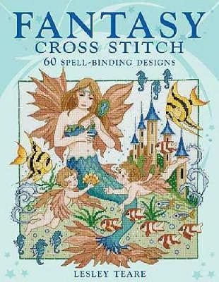 Fantasy Cross Stitch by Lesley Teare