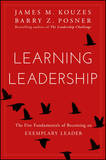 Learning Leadership by James M Kouzes