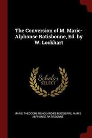 The Conversion of M. Marie-Alphonse Ratisbonne, Ed. by W. Lockhart by Marie Theodore Renouard De Bussierre image