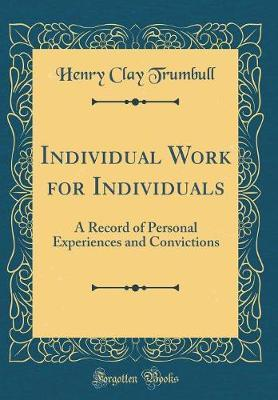 Individual Work for Individuals by Henry Clay Trumbull