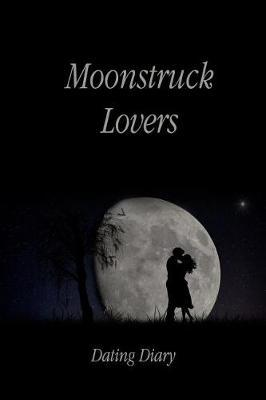 Moonstruck Lovers Dating Diary by Beloved Press